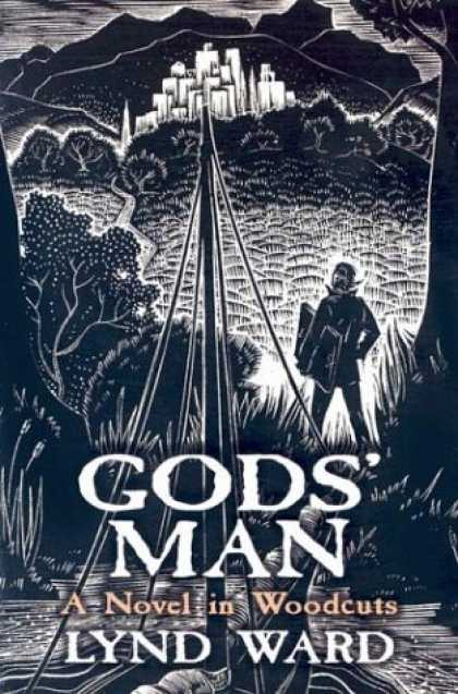 Bestselling Comics (2006) - Gods' Man: A Novel in Woodcuts by Lynd Ward - Lynd Ward - Woodcuts - City - Black U0026 White - Forest