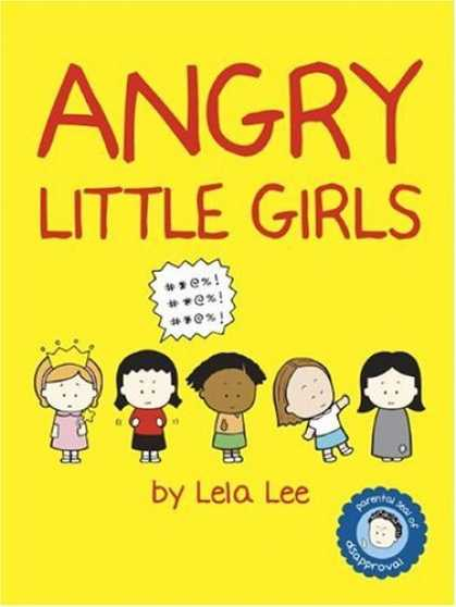 Bestselling Comics (2006) - Angry Little Girls by Lela Lee