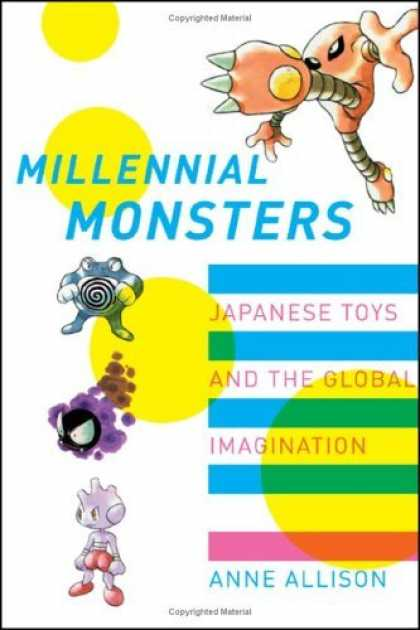 Bestselling Comics (2006) 1658 - Japanese Toys - Millenial Monsters - Copyrighted Material - Anne Allison - Yellow Dots