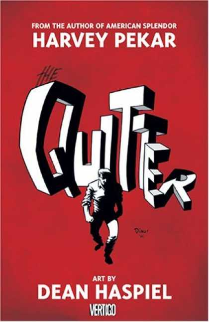 Bestselling Comics (2006) - The Quitter by Harvey Pekar - Harvey Pekar - The Quitter - Dean Haspiel - Vertigo - 3d Letters
