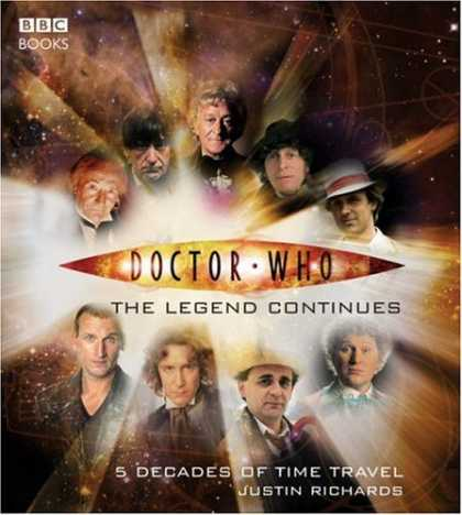 Bestselling Comics (2006) - Doctor Who: The Legend Continues (Dr Who) by Justin Richards - Bbc Books - Doctor Who - The Legend Continues - 5 Decades Of Time Travel - Justin Richards