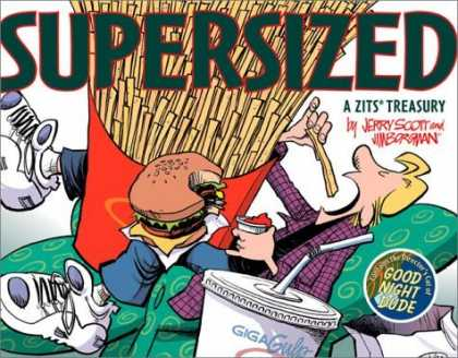 Bestselling Comics (2006) - Zits Supersized: A Zits Treasury by Jim Borgman - Zits - Fries - Burger - Soda - Good Night Dude