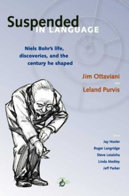 Bestselling Comics (2006) - Suspended In Language : Niels Bohr's Life, Discoveries, And The Century He Shape - Niels Bohr - Life Discoveries And The Century He Shaped - Spinning Top - Jim Ottaviani - Leland Purvis