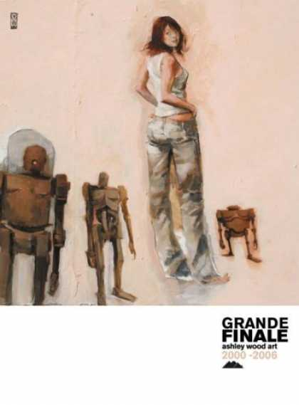 Bestselling Comics (2006) - Grande Finale by Ashley Wood - Grand Finale - Woman - Robot - Ashley Wood Part - 2000-2006