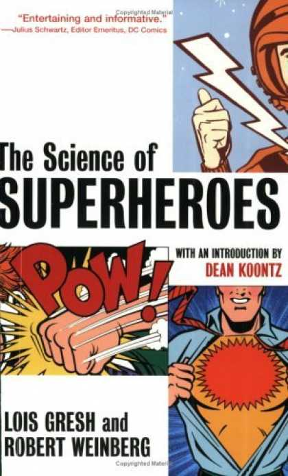 Bestselling Comics (2006) - The Science of Superheroes by Lois H. Gresh
