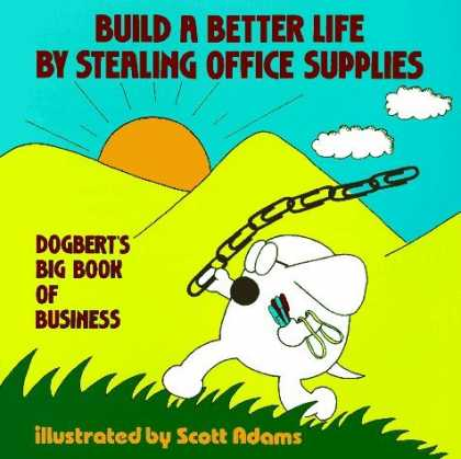 Bestselling Comics (2006) - Build A Better Life By Stealing Office Supplies by Scott Adams