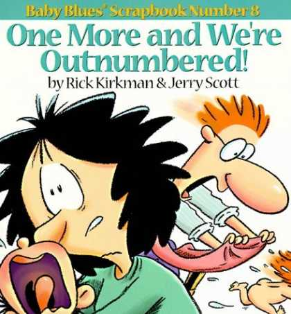 Bestselling Comics (2006) - One More and We're Outnumbered!: Baby Blues Scrapbook No. 8 (Baby Blues Scrapbo