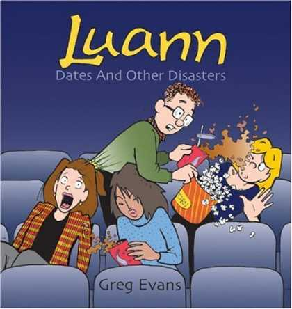 Bestselling Comics (2006) - Dates And Other Disasters: A Luann Collection, Vol. 2 by Greg Evans - Luann - Dates - Popcorn - Soda - Spills
