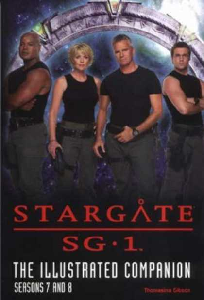 Bestselling Comics (2006) - Stargate SG-1: The Illustrated Companion, Seasons 7 & 8 by Thomasina Gibson - Stargate - Sg 1 - Watch - The Illustrated Companion - Seasons 7 And 8