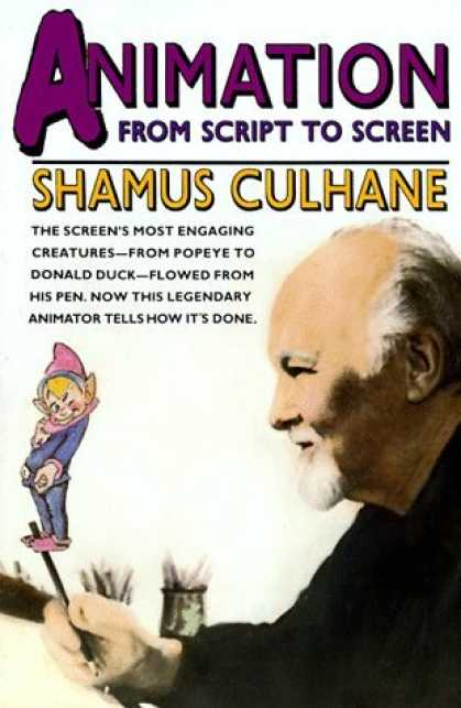 Bestselling Comics (2006) - Animation: From Script to Screen by Shamus Culhane - Annimation From Script To Screen - Shamus Culhane - Popeye To Donald Duck - Legendary Animator - Artist