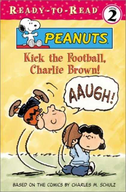 Bestselling Comics (2006) - Kick the Football, Charlie Brown! (Peanuts Ready-to-Read) - Football - Lucy - Aaugh - Charles M Schulz - Level 2