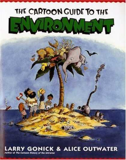 Bestselling Comics (2006) - Cartoon Guide to the Environment by Alice Outwater - Environment - Cartoon Guide - Larry Gonick - Alice Outwater - Elephant
