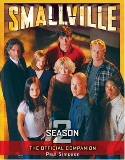 Bestselling Comics (2006) - Smallville: The Official Companion Season 2 by Paul Simpson