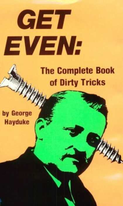 Bestselling Comics (2006) - Get Even: The Complete Book Of Dirty Tricks by George Hayduke - Screw - Get Even - Dirty Tricks - George Hayduke - Green Man