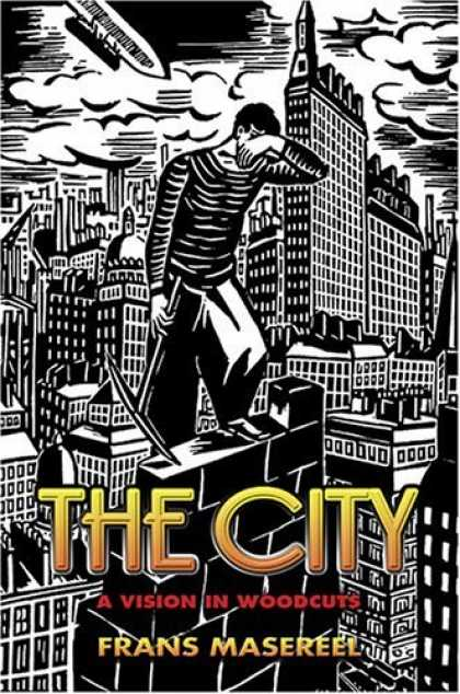 Bestselling Comics (2006) - The City: A Vision in Woodcuts (Dover Books on Art, Art History) by Frans Masere - Black And White - Skyscrapers - A Vision In Woodcuts - The City - Frans Masereel