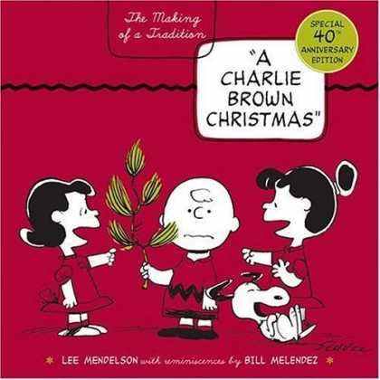 Bestselling Comics (2006) - A Charlie Brown Christmas: The Making of a Tradition by Lee Mendelson - Charlie Brown - Lucy - Snoopy Laughing - Branch With Pine Needles - 40th Anniversary