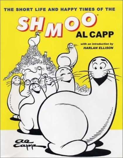 Bestselling Comics (2006) - The Short Life and Happy Times of the Shmoo by Al Capp