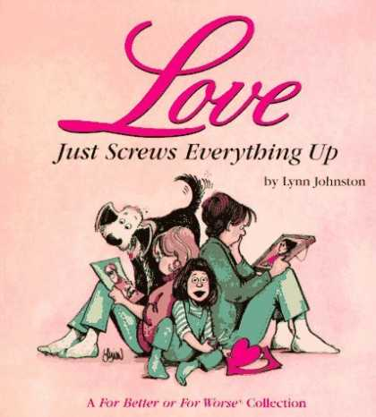 Bestselling Comics (2006) - Love Just Screws Everything Up : A For Better or for Worse Collection by Lynn Jo