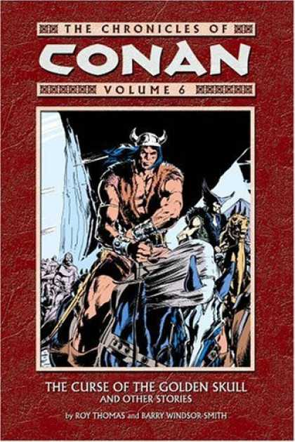 Bestselling Comics (2006) - The Chronicles Of Conan Volume 6: The Curse Of The Golden Skull And Other Storie - Conan - Horse - Long Hair - Helmet - Army