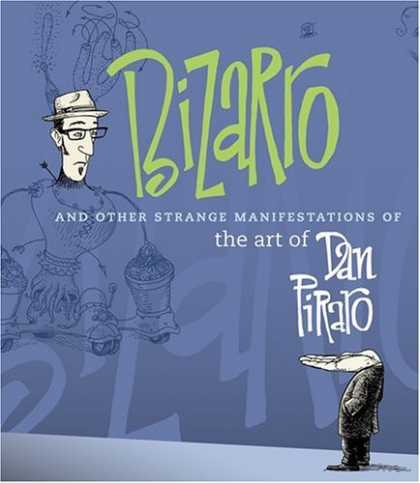 Bestselling Comics (2006) - Bizarro and Other Strange Manifestations of the Art of Dan Piraro by Dan Piraro