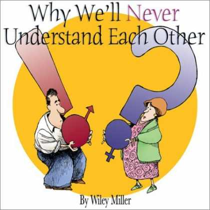 Bestselling Comics (2006) - Why We'll Never Understand Each Other: A Non-Sequitur Look At Relationships by W