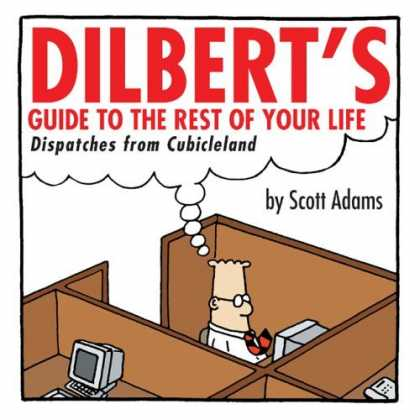 Bestselling Comics (2006) - Dilbert's Guide to the Rest of Your Life: Dispatches from Cubicleland by Scott A - Scott Adams - Cubicle - Computer - Glasses - Tie