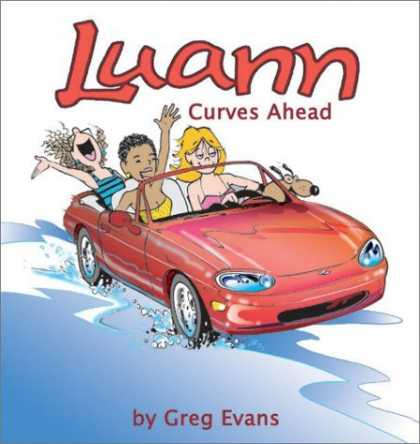 Bestselling Comics (2006) - Luann: Curves Ahead by Greg Evans - Curves Ahead - Greg Evans - Red Convertible - Brown Dog - Yellow Shirt