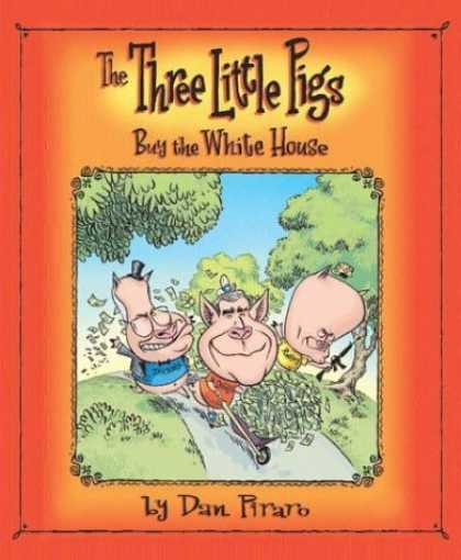 Bestselling Comics (2006) - The Three Little Pigs Buy the White House by Dan Piraro