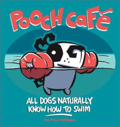 Bestselling Comics (2006) - Pooch Cafe: All Dogs Naturally Know How To Swim by Paul Gilligan