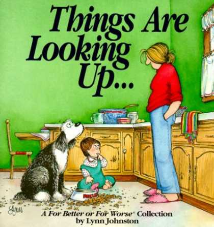 Bestselling Comics (2006) - Things Are Looking Up... : A For Better or for Worse Collection by Lynn Johnston - Optomistic - Funny - Realistic - Moms - Family Life
