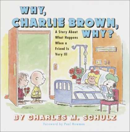 Bestselling Comics (2006) - Why, Charlie Brown, Why?: A Story About What Happens When a Friend Is Very Ill b