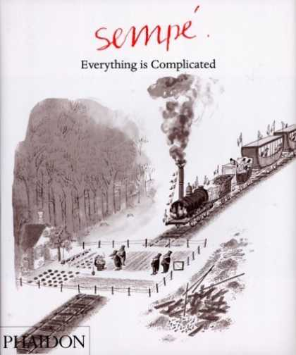 Bestselling Comics (2006) - Sempe: Everything is Complicated (Sempe) by Editors of Phaidon Press - Sempe - Everything Is Complicated - Train - Garden - Phaidon