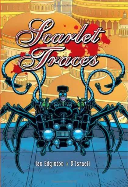 Bestselling Comics (2006) - Scarlet Traces by Ian Edginton - Red Splotches - Buildings - Mechanical Spider - Goggles - Round Domes