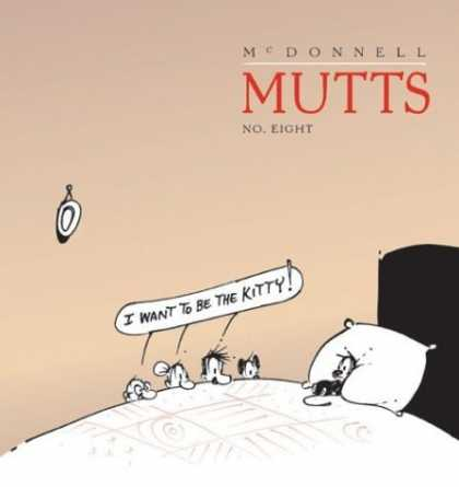 Bestselling Comics (2006) - I Want To Be The Kitty : Mutts 8 by Patrick McDonnell