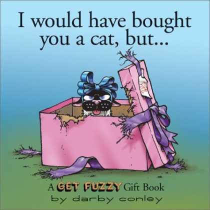 Bestselling Comics (2006) - I Would Have Bought You A Cat , But... A Get Fuzzy Gift Book by Darby Conley - Gift Book - I Would Have Bought You A Cat But - Present - Dog With Blue Bow - Pink Box
