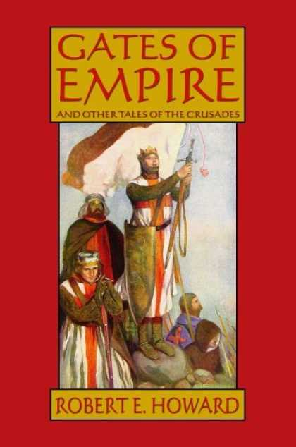 Bestselling Comics (2006) - Robert E. Howard's Gates of Empire by Robert E. Howard - Gates Of Empire - Tales Of The Crusades - Robert E Howard - Prayer - Sword