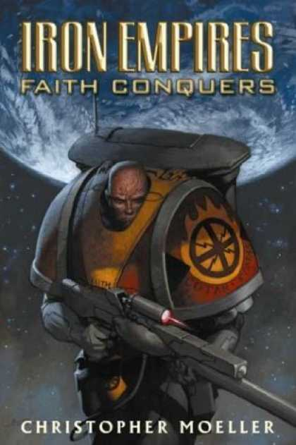 Bestselling Comics (2006) - Iron Empires Volume 1: Faith Conquers (Iron Empires) by Christopher Moeller