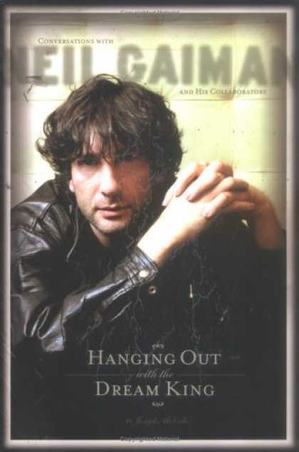 Bestselling Comics (2006) - Hanging Out With the Dream King: Interviews with Neil Gaiman and His Collaborato - Neil Gaiman - Conversations - Collaborators - Conversations With Neil Gaiman - Dream King