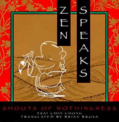 Bestselling Comics (2006) - Zen Speaks: Shouts of Nothingness by Tsai Chih Chung - Zen Speaks - Shouts Of Nothingness - Tsai Chin Chung - Translated By Brian Bruya - White Outline Art