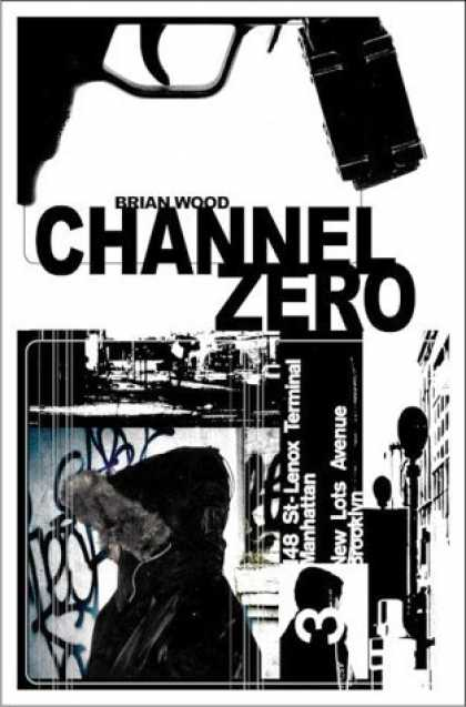 Bestselling Comics (2006) - Channel Zero by Brian Wood - Gun - Manhattan - New Lots Avenue - Brian Wood - Channel Zero