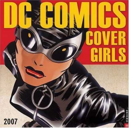 Bestselling Comics (2006) - Covergirls 2007 Engagement Calendar by Universe Publishing - Dc Comics - Cover Girls - Black - Action - Girl Power