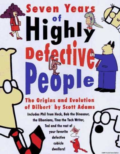Bestselling Comics (2006) - Dilbert: Seven Years Of Highly Defective People (P by Scott Adams - Dilbert - Origins - Pointy Haired Boss - Wally - Dogbert