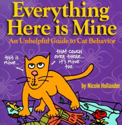 Bestselling Comics (2006) - Everything Here Is Mine: An Unhelpful Guide to Cat Behavior by Nicole Hollander