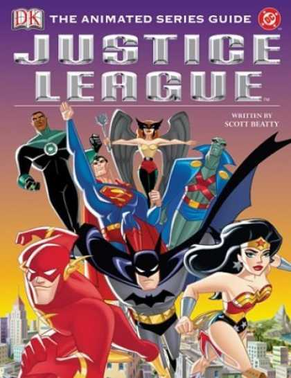 Bestselling Comics (2006) - Justice League: The Animated Series Guide by Jason Hall