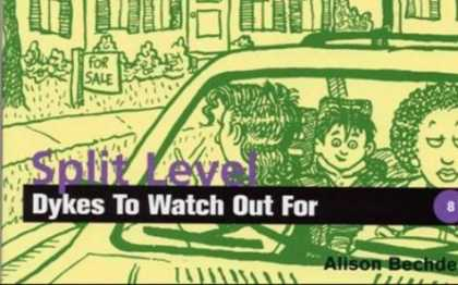 Bestselling Comics (2006) - Split-Level Dykes to Watch Out for by Alison Bechdel - Love - Car Ride - Dykes - For Sale Sign - House