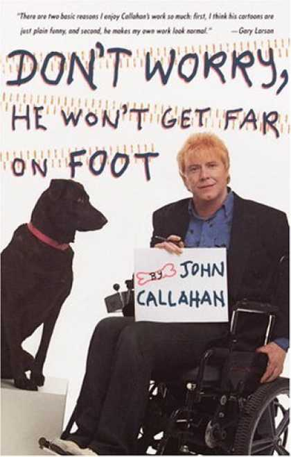 Bestselling Comics (2006) - Don't Worry, He Won't Get Far on Foot by John Callahan