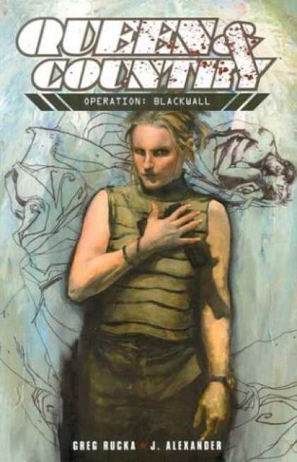 Bestselling Comics (2006) - Queen & Country, Vol. 4: Operation: Blackwall by Greg Rucka - Queen And Country - Blood - Splatter - Operation - Blackwall