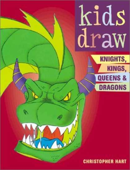 Bestselling Comics (2006) - Kids Draw Knights, Kings, Queens & Dragons (Kids Draw) by Christopher Hart