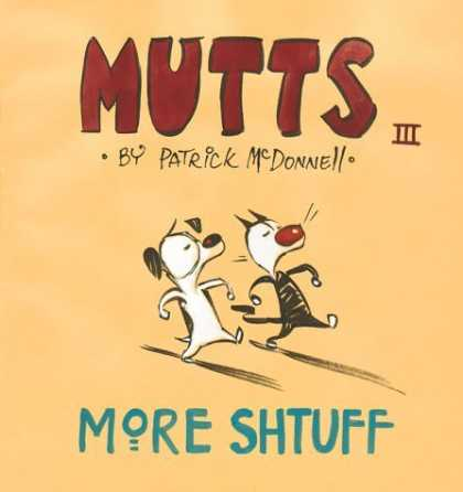 Bestselling Comics (2006) - More Shtuff - Mutts Iii (Mutts) by Mcdonnell