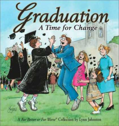 Bestselling Comics (2006) - Graduation: A Time For Change A For Better Or For Worse Collection by Lynn Joh - A Time For Change - Lymm Johnston - Cap - Gown - Black